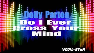 Dolly Parton - Do I Ever Cross Your Mind (Karaoke Version) with Lyrics HD Vocal-Star Karaoke