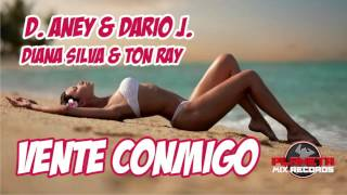 Video Vente Conmigo ft. Diana Silva & Ton Ray D.Aney & Dario J