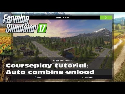 Farming Simulator 17 - Courseplay tutorial : Auto combine empty and unload