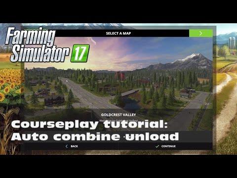 Farming Simulator 17 - Courseplay Tutorial : Auto Combine Empty And Unload
