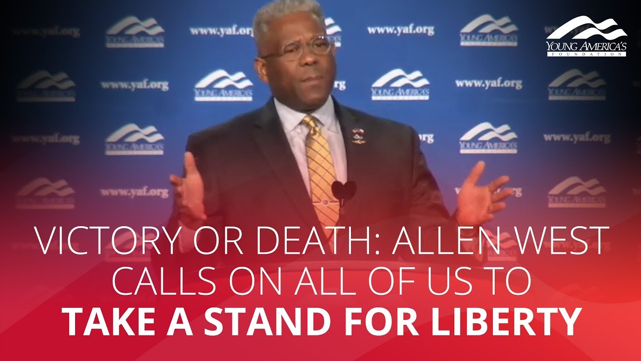 YAFTV VICTORY OR DEATH: Allen West calls on all of us to take a stand for liberty