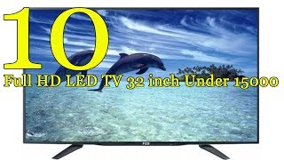 Full HD LED TV 32 inch Under 15000 (2017) | Best LED TV 32 inch (2017)