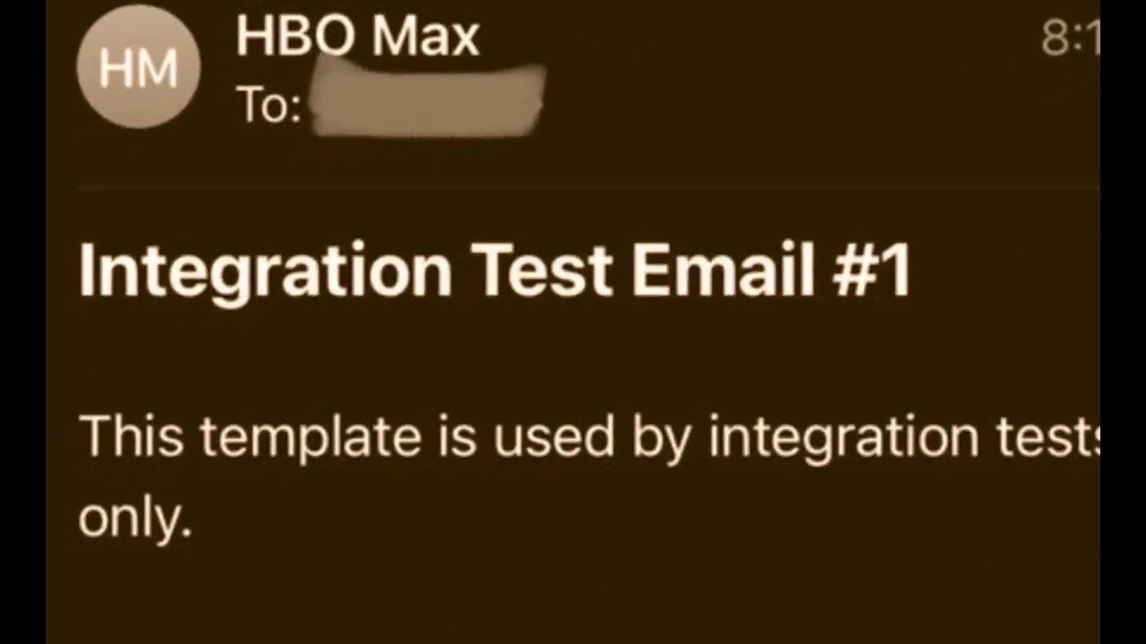 HBO Max: What is the Integration Test Email? Why did I get it?