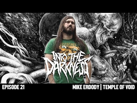 1 Hour 13 Minutes with Mike Erdody of TEMPLE OF VOID   INTO THE DARKNESS Interview