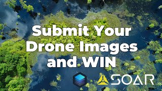 Submit Your Drone Images and WIN - Luminar 3 Software giveaway w/ Soar