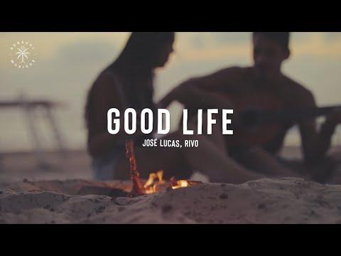 José Lucas & Rivo - Good Life (Lyrics)