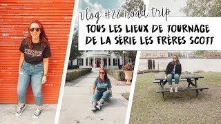 VLOG ROAD TRIP #22 - WILMINGTON : LES LIEUX DE TOURNAGE DE LA SÉRIE LES FRÈRES SCOTT - OTH