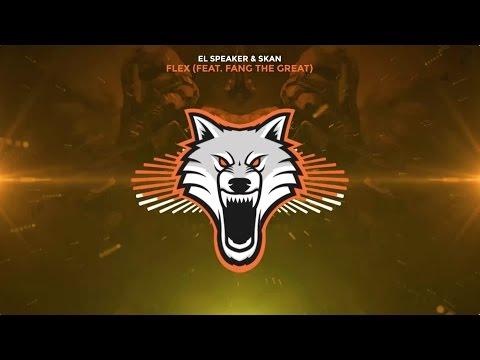 El Speaker & Skan - Flex (ft. Fang)