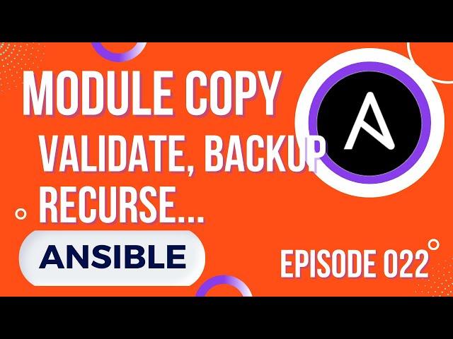 ANSIBLE - 22. LE MODULE COPY : LES BASES, VALIDATE, BACKUP, RECURSE...