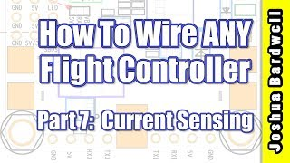 Flight Controller Wiring For Beginners - Part 7 - Current Sensing