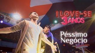 I Love Pagode - Péssimo Negócio (Cover) - Dilsinho   I Love-se 3 Anos