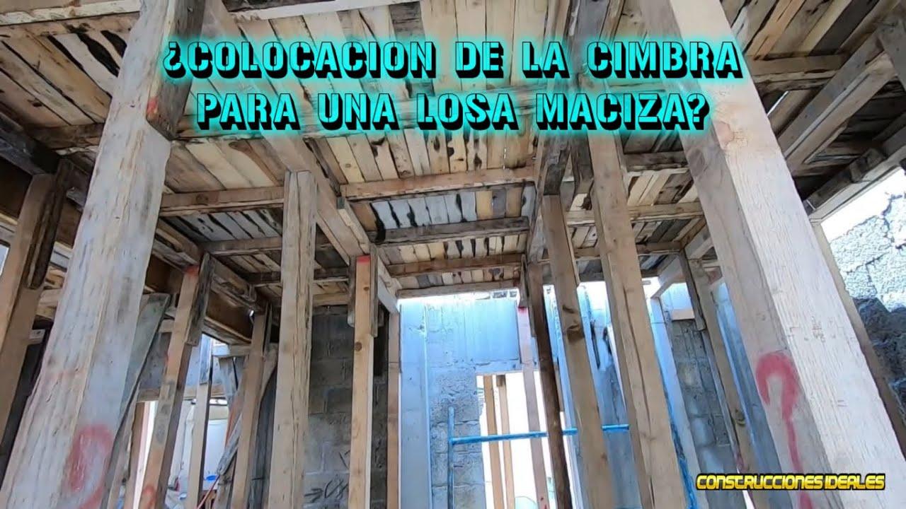 ¿Colocación de la cimbra para una losa maciza? | CONSTRUCCIONES IDEALES