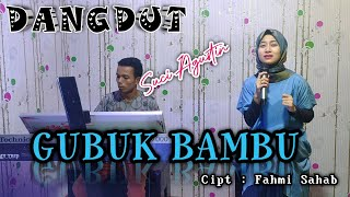Download GUBUK BAMBU -MEGGI Z ( COVER DANGDUT )SUCI AGUSTIN -MY TRIP MUSIK