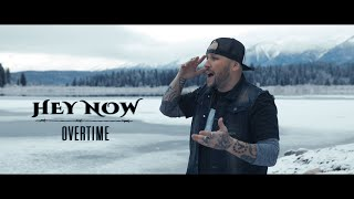 OverTime - Hey Now (Official Video)