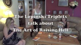 "Lopinski Triplets talk about ""The Art of Raising Hell"""