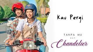 OST Chandelier -TANPA MU Dinie ft Khai (lirik lagu)