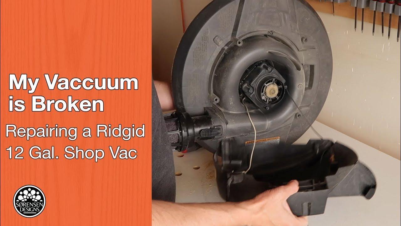 medium resolution of my vacuum is broken repairing a ridgid shop vac