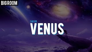 Savior - Venus (Original Mix)