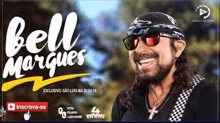 Baixar Bell Marques Só As Antigas em São Luis-MA - 20.04.19 - EXCLUSIVO @ajrgravacoes