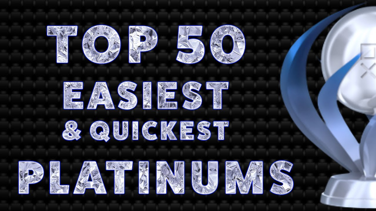 Download PlayStation's Top 50 Easiest & Quickest PS4 Platinum Trophies of All Time