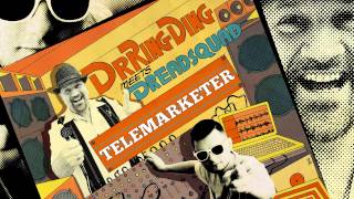 Dr. Ring Ding & Dreadsquad - Telemarketer