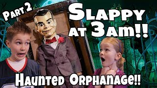 Slappy 3am in an Abandoned Orphanage!! Can We Get Rid Of Slappy Part 2