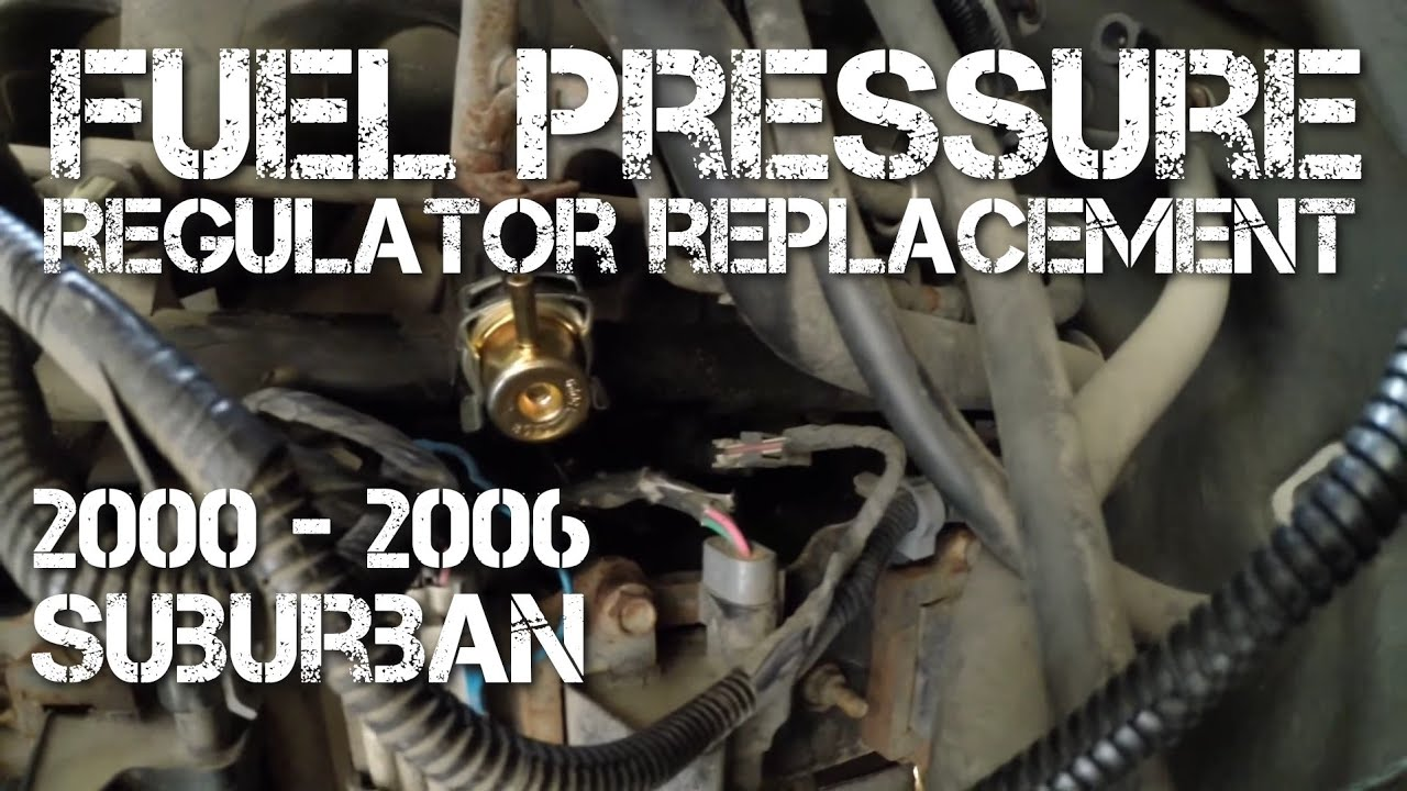 Fuel Pressure Regulator Replacement 2000 2006 Suburban