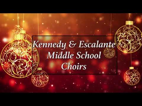Kennedy & Escalante Middle School Choirs