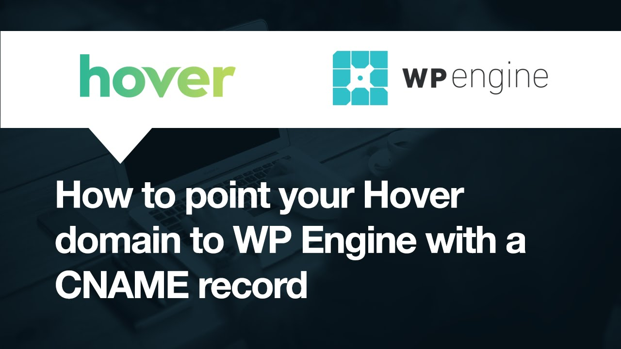 Hover: How to point your domain to WP Engine with CNAME