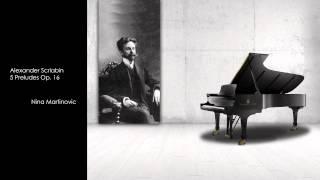 Alexander Scriabin 5 Preludes Op 16 Nina Martinovic
