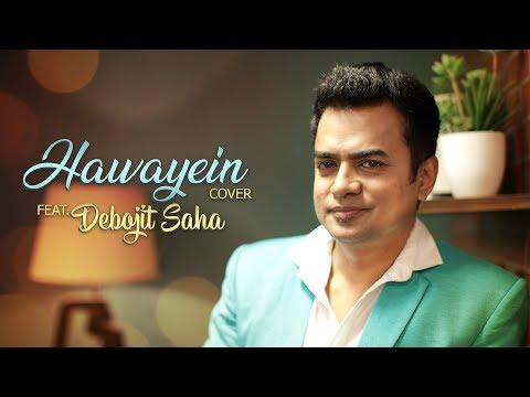 Hawayein Cover | Debojit Saha Feat. Shomu Seal | Shahrukh | Pritam | Arijit Singh