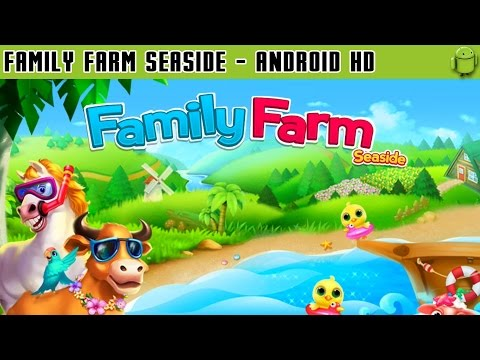 Family Farm Seaside - Gameplay Android HD / HQ Audio (Android Games HD)