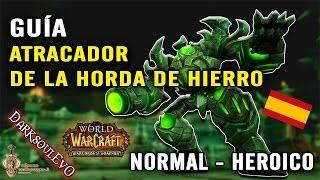 Guía Atracador de la Horda de Hierro | Normal - Heroico | Parche 6.2