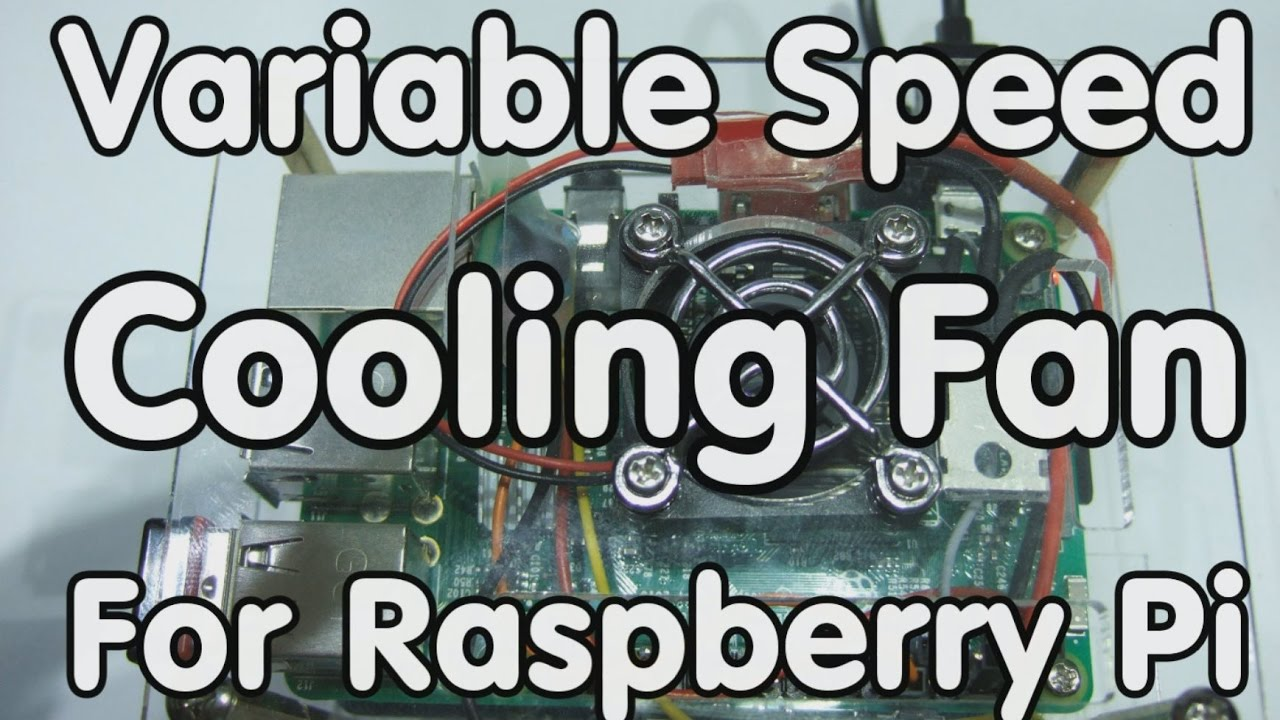 #138 Variable Speed Cooling Fan for Raspberry Pi using PWM and PID  controller