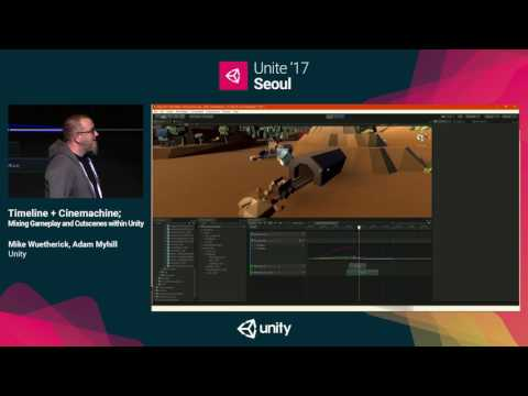 Unite '17 Seoul  : Timeline + Cinemachine; Mixing Gameplay and Cutscenes within Unity
