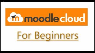 Moodle for Beginners, An introduction to the free moodle cloud.
