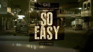 Cho - So Easy (feat. Adje, Kalibwoy & Colonel)  (Prod. Spanker)