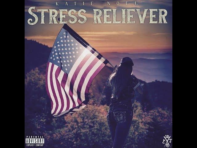 Stress Reliever -Katie Noel (Official Audio)
