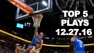 Top 5 NBA Plays of the Night: 12.27.16