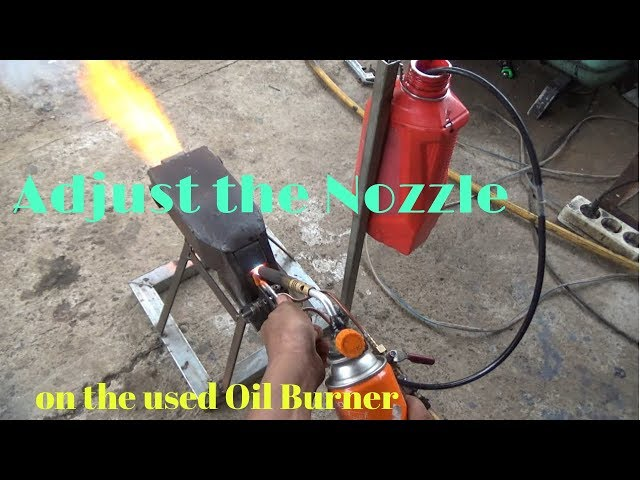 How to adjust the nozzle on a used oil burner.