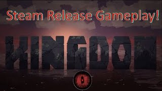 Kingdom Steam Release Gameplay! [HD 60FPS]
