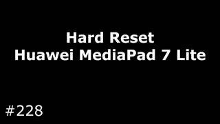 hard Reset Huawei MediaPad 7 Lite 3G