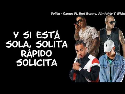 Solita - Ozuna, Bad Bunny, Wisin, Almighty (OFICIAL 2018)