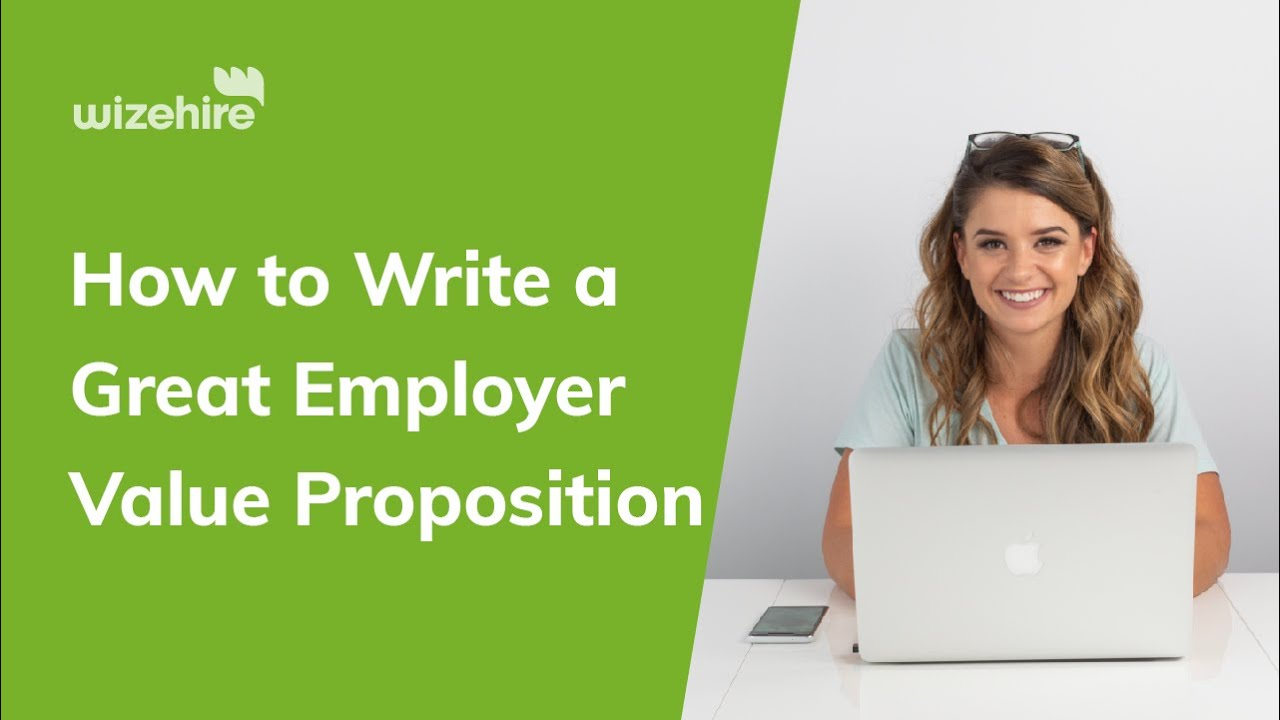 How to Write a Great Employer Value Proposition