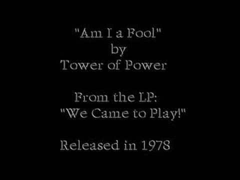 Клип Tower of Power - Am I A Fool
