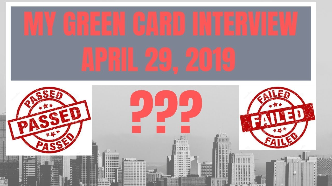 GREEN CARD INTERVIEW EXPERIENCE: APRIL 29, 2019 NO MEDICAL (ADJUSTMENT OF  STATUS)