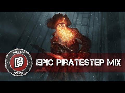 EPIC PIRATESTEP MIX | 1Hour