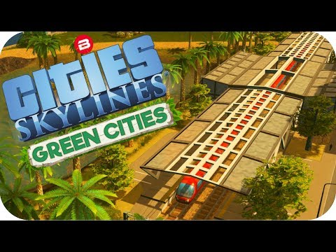 Cities: Skylines Green Cities ▶EXPO TRAIN TRANSPORT◀ Cities