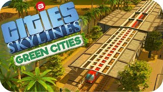 Cities: Skylines Green Cities ▶EXPO TRAIN TRANSPORT◀ Cities Skylines Green City DLC Part 31