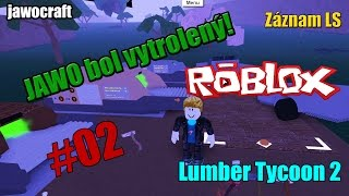 Roblox | Lumber Tycoon 2 | Jawo bol vytrolený :D | #02 | SK/CZ | Zaznam LS